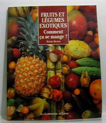 Fruits et légumes exotiques, comment ça se mange ?