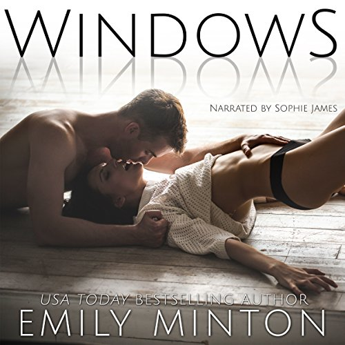 Windows     Coming Home, Book 1              By:                                                                                                                                 Emily Minton                               Narrated by:                                                                                                                                 Sophie James                      Length: 5 hrs and 49 mins     17 ratings     Overall 3.8