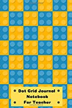 Dot Grid Journal Notebook For Teacher: Dotted Grid Notebook/Journal Soft Cover Lego Colors Blue & Yellow,  size 6 x 9 Inches 105 Page