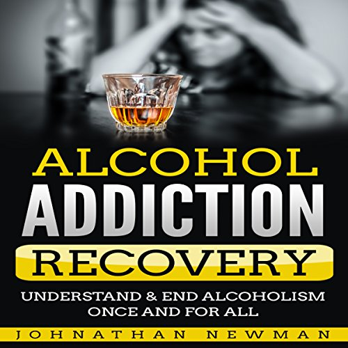 Alcohol Addiction Recovery audiobook cover art