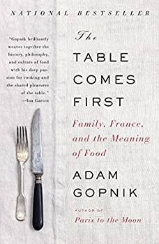 The Table Comes First  Family France and the Meaning of Food
