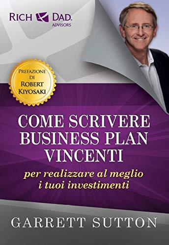 Come scrivere business plan vincenti per realizzare al meglio i tuoi investimenti