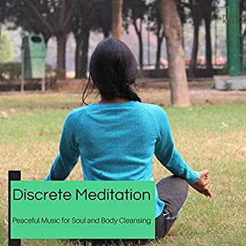 Discrete Meditation - Peaceful Music For Soul And Body Cleansing