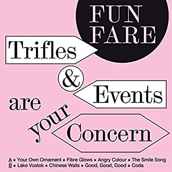 Trifles & Events Are Your Concern