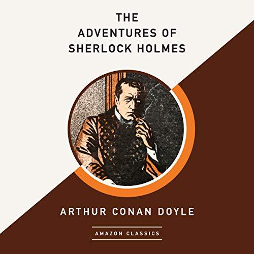 The Adventures of Sherlock Holmes (AmazonClassics Edition)