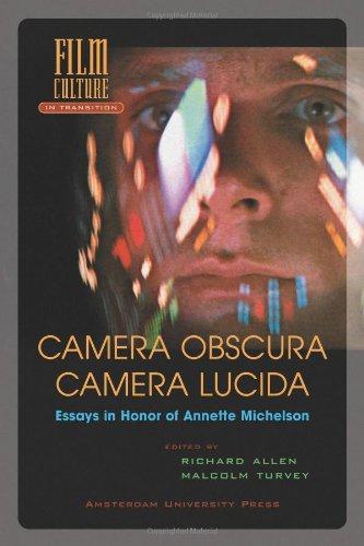 Camera Obscura, Camera Lucida: essays in honor of Annette Michelson