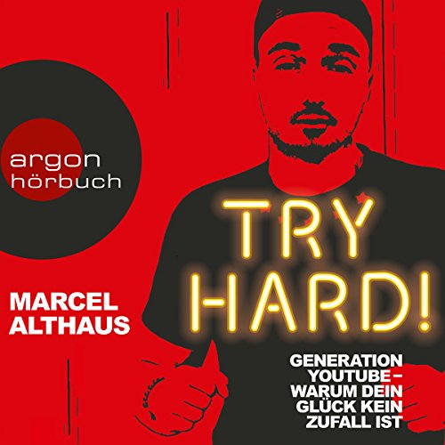 Try Hard! Generation YouTube - Warum dein Glück kein Zufall ist cover art