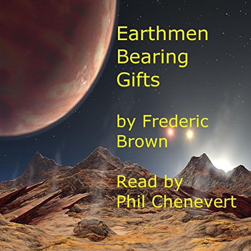 Earthmen Bearing Gifts audiobook cover art