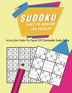 Sudoku Easy To Medium 200 Puzzles: Activity Book Suduko Plus Special 500 downloadable Sudoku puzzles (Volume 1)
