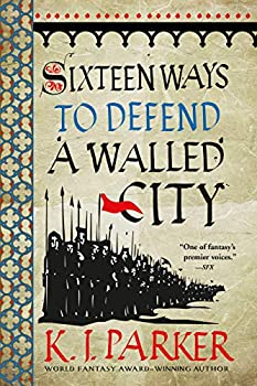 Sixteen Ways to Defend a Walled City by K.J. Parker science fiction and fantasy book and audiobook reviews