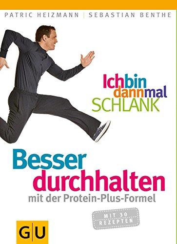 Ich bin dann mal schlank: Besser durchhalten mit der Protein-Plus-Formel (GU Einzeltitel Gesunde Ernährung) (German Edition)