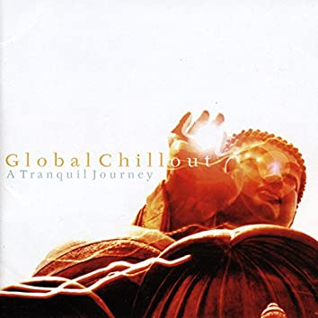Global Chillout - A Tranquil Journey