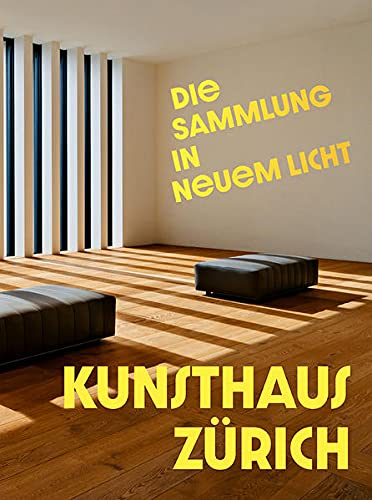 Kunsthaus Zürich: Die Sammlung in neuem Licht