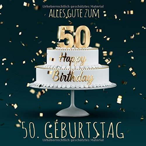 Alles Gute zum 50. Geburtstag: Gästebuch zum Eintragen mit 110 Seiten