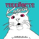 Verrückte Katzen Malbuch fürErwachsene: Katzen Malbuch   Katzen Ausmalbuch   lustige, verwirrte, ausgeflippte Katzen zum lachen   22x22 cm   100 S.