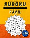 Sudoku Fácil #28: 100 Sudoku Para Adultos   Letra Grande   Nivel Fácil   Soluciones al Final   8'' x 10''