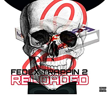 Fedex Trappin 2: Reloaded