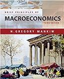 Brief Principles of Macroeconomics by N. Gregory Mankiw (2003-02-21)