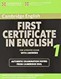 Cambridge First Certificate in English 1 for updated exam Student's Book with answers: Official Examination papers from University of Cambridge ESOL Examinations: Vol. 1 (FCE Practice Tests)