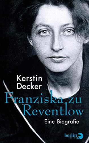 Franziska zu Reventlow: Eine Biografie