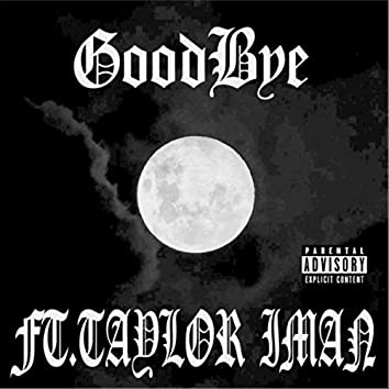 Goodbye (feat. Taylor Iman)