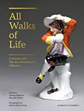 All Walks of Life: A Journey with The Alan Shimmerman Collection: Meissen Porcelain Figures of the Eighteenth Century