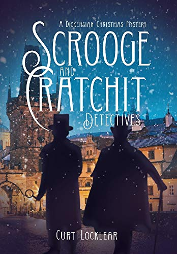 Compare Textbook Prices for Scrooge and Cratchit Detectives: A Dickensian Christmas Mystery  ISBN 9781735728070 by Locklear, Curt