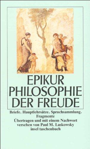 Philosophie der Freude: Briefe. Hauptlehrsätze. Spruchsammlung. Fragmente (insel taschenbuch)
