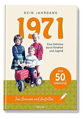 1971 - Dein Jahrgang: Eine Zeitreise durch Kindheit und Jugend zum Erinnern und Ausfüllen - 50. Geburtstag