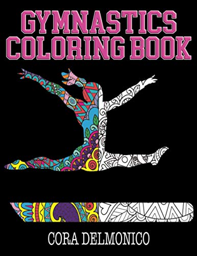 Gymnastics Coloring Book: A Great Gymnastics Gift for Girls, Tweens, and Teens