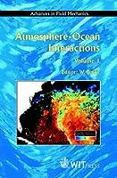 Atmosphere-Ocean Interactions (Advances in Fluid Mechanics)