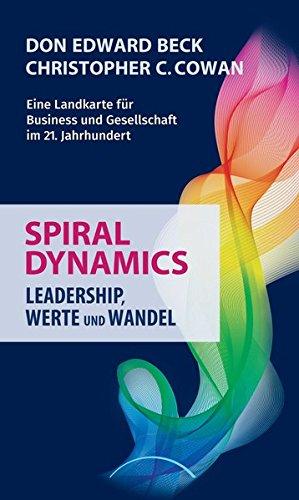 Beck Don,Cowan Christopher, Spiral Dynamics. Leadership, Werte und Wandel.