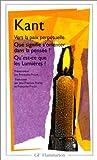 Vers la paix perpétuelle. Que signifie s'orienter dans la pensée ? Qu'est-ce que les Lumières ?