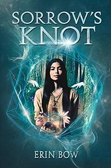 Sorrow's Knot by [Erin Bow]