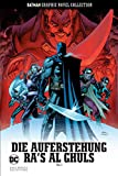 Batman Graphic Novel Collection: Bd. 57: Die Auferstehung Ra's al Ghuls - Teil 1