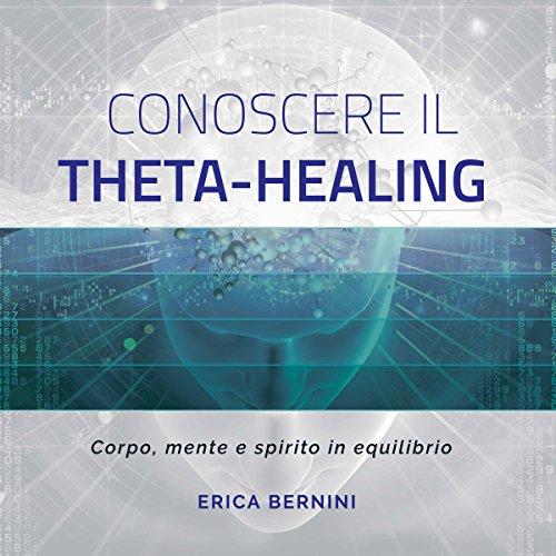 Conoscere il Theta-Healing audiobook cover art