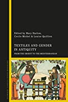 Textiles and Gender in Antiquity: From the Orient to the Mediterranean