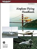 Airplane Flying Handbook 2004: FAA-H-8083-3A (FAA Handbooks)