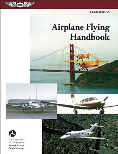 Airplane Flying Handbook: FAA-H-8083-3A (FAA Handbooks)