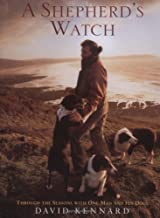 A Shepherd's Watch: Through the Seasons with One Man and His Dogs