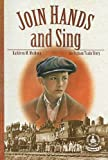 Join Hands and Sing: An Orphan Train Story (Cover-To-Cover Chapter 2 Books)