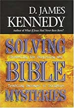 Solving Bible Mysteries: Unraveling the Perplexing and Troubling Passages of Scripture