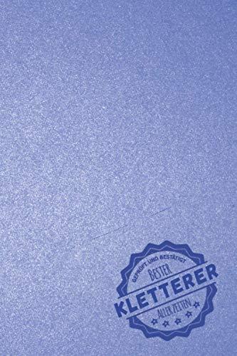 Geprüft und Bestätigt bester Kletterer aller Zeiten: Notizbuch inkl. To Do Liste | Das perfekte Geschenk für Männer, die klettern | Geschenkidee | Geschenke
