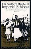 Southern Marches of Imperial Ethiopia: Essays in History and Social Anthropology (Eastern African Studies)