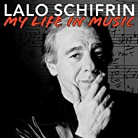 Lalo Schifrin: My Life In Music by Lalo Schifrin (2012-11-13)