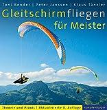 Gleitschirmfliegen für Meister: Theorie und Praxis