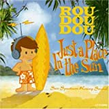 Songtexte von Roudoudou - Just a Place in the Sun
