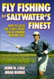 Fly Fishing for Saltwater's Finest: How to Catch the 10 Best Sport Fish at Premier Inshore Sites
