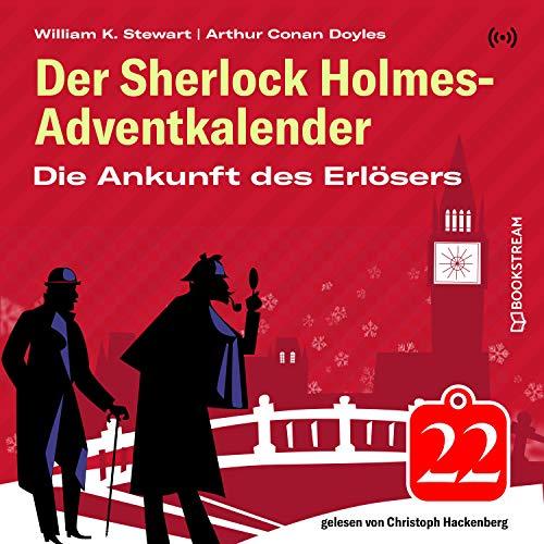 Die Ankunft des Erlösers (Der Sherlock Holmes-Adventkalender 22)