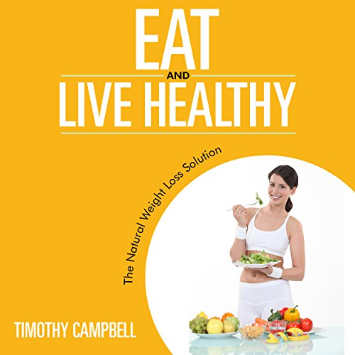 Eat and Live Healthy audiobook cover art